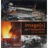 IMAGES DE L'INDUSTRIE DU XIXe ET XXe