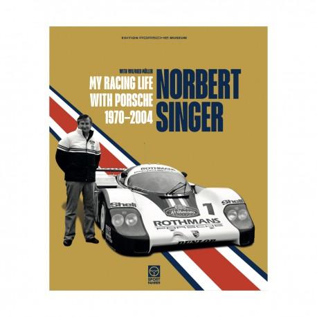 NORBERT SINGER MY RACING LIFE PORSCHE