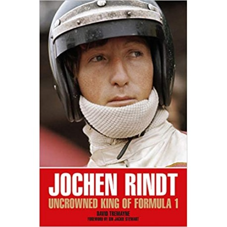 JOCHEN RINDT UNCROWNED KING OF F1