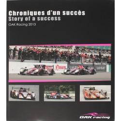 Chroniques d'un succès OAK Racing 2013