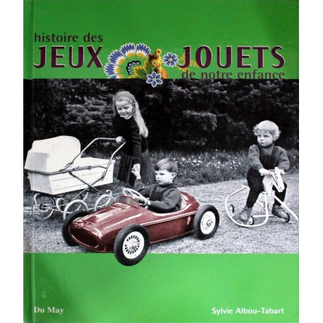 histoire des jeux et jouets de notre enfance